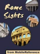 Rome Sights: a travel guide to the top 50 attractions in Rome, Italy (Mobi Sights) ebook by