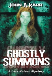 Ghostly Summons ebook by John A. Karr
