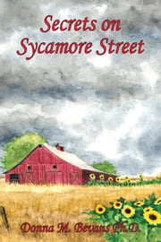 Secrets on Sycamore Street ebook by Donna M. Bevans, PhD