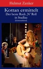 Kottan ermittelt: Der beste Rock 'N' Roll in Stadlau - Kriminalrätsel ebook by Helmut Zenker
