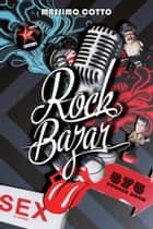 Rock Bazar - 575 storie rock eBook by Massimo Cotto