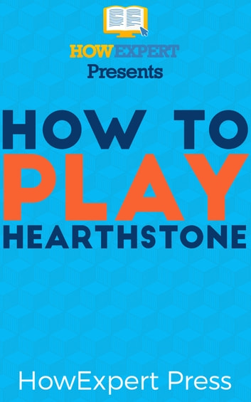 How to play hearthstone ebook by howexpert 9781370882052 how to play hearthstone ebook by howexpert fandeluxe Epub
