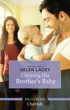 Claiming His Brother's Baby ebook by Helen Lacey