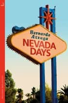Nevada Days ebook by Bernardo Atxaga, Margaret Jull Costa