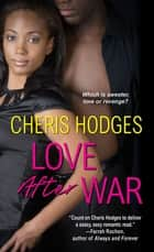 Love After War ebook by Cheris Hodges