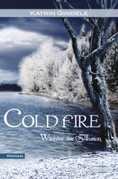 Cold Fire - Wächter der Illusion ebook by Katrin Gindele
