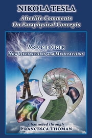 Nikola Tesla - Afterlife Comments on Paraphysical Concepts ebook by Francesca Thoman