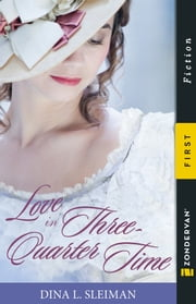 Love in Three-Quarter Time ebook by Dina Sleiman