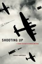 Shooting Up ebook by Lukasz Kamienski