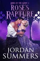 Lords of the Night 2: Rose's Rapture ebook by Jordan Summers