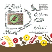 Different Cultures, Mixing Colours - Australian Aboriginal Colouring in Book with a Difference ebook by Valerie Walton
