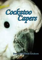 Cockatoo Capers e-kirjat by Beverly Hoffman Erickson