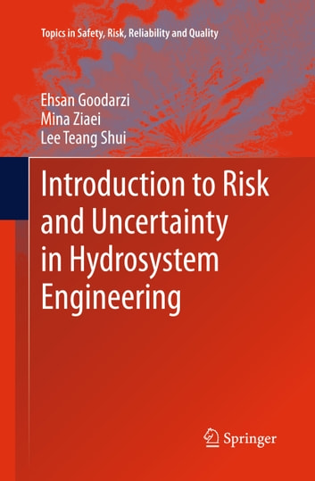 Introduction to Risk and Uncertainty in Hydrosystem Engineering ebook by Ehsan Goodarzi,Mina Ziaei,Lee Teang Shui