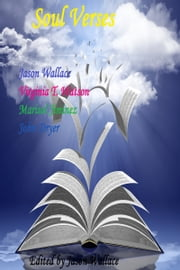 Soul Verses ebook by Jason Wallace,Virginia T. Watson,Marisol Jiminez,John Dryer