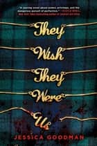 They Wish They Were Us eBook by Jessica Goodman