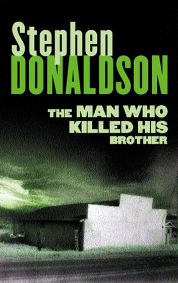 The Man Who Killed His Brother ebook by Stephen Donaldson