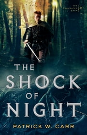 The Shock of Night (The Darkwater Saga Book #1) ebook by Patrick W. Carr