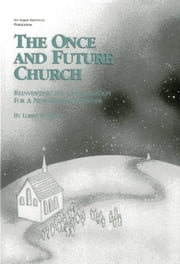 The Once and Future Church - Reinventing the Congregation for a New Mission Frontier ebook by Loren B. Mead