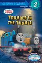 Trouble in the Tunnel (Thomas & Friends) ebook by Richard Courtney,W. Awdry