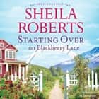 Starting Over on Blackberry Lane - (Life in Icicle Falls) audiobook by Sheila Roberts