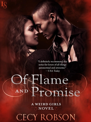 Of Flame and Promise - A Weird Girls Novel ebook by Cecy Robson