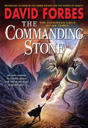 The Commanding Stone - The Osserian Saga: Book Three ebook by David Forbes