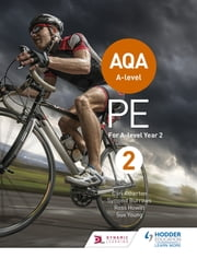 AQA A-level PE Book 2 - For A-level year 2 ebook by Ross Howitt, Carl Atherton, Symond Burrows,...