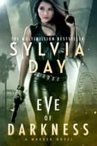 Eve of Darkness - A Marked Novel ebook by Sylvia Day, S. J. Day