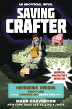 Saving Crafter, Herobrine Reborn Book One: A Gameknight999 Adventure: An Unofficial Minecrafter's Adventure