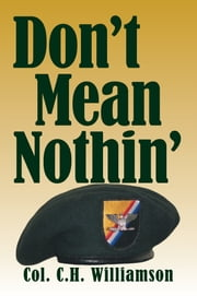 Don't Mean Nothin' ebook by Col. C.H. Williamson