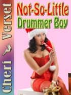 Not-So-Little Drummer Boy ebook by Cheri Verset