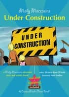 Molly Moccasins -- Under Construction (Read Aloud Version) ebook by Victoria Ryan O'Toole,Urban Fox Studios