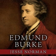 Edmund Burke - The First Conservative audiobook by Jesse Norman