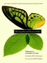 Thriving Beyond Sustainability ebook by Andrés R. Edwards