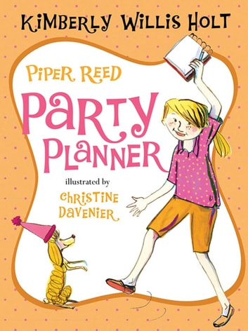 Piper Reed, Party Planner ebook by Kimberly Willis Holt