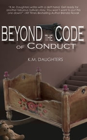 Beyond the Code of Conduct ebook by K. M. Daughters