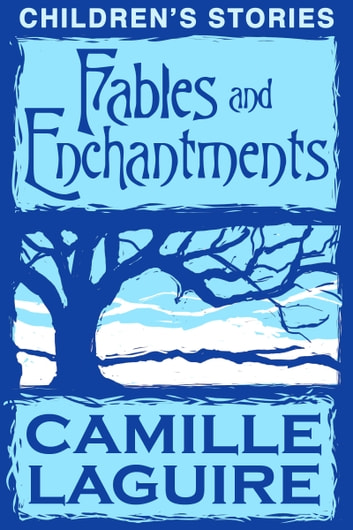 Fables and Enchantments ebook by Camille LaGuire