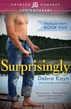 Surprisingly ebook by Debra Kayn