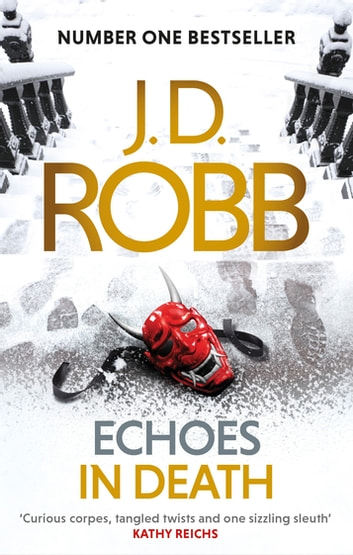 Echoes in Death - An Eve Dallas thriller (Book 44) ebook by J. D. Robb