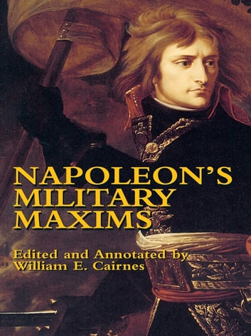 Napoleon's Military Maxims ebook by Napoleon Bonaparte
