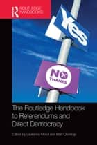 The Routledge Handbook to Referendums and Direct Democracy ebook by Laurence Morel, Matt Qvortrup