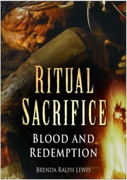 Ritual Sacrifice - Blood and Redemption ebook by Brenda Ralph Lewis