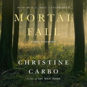 Mortal Fall - A Novel of Suspense audiobook by Christine Carbo