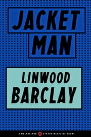 Jacket Man ebook by Linwood Barclay