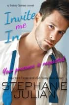 Invite Me In ebook by Stephanie Julian