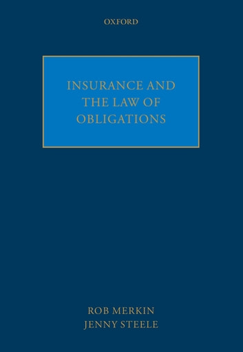 Insurance and the Law of Obligations ebook by Rob Merkin,Jenny Steele