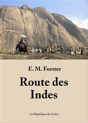 Route des Indes ebook by E. M. Forster