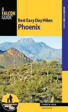 Best Easy Day Hikes Phoenix ebook by Stewart M. Green