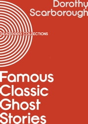 Famous Modern Ghost Stories ebook by Dorothy Scarborough