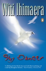 Sky Dancer ebook by Witi Ihimaera